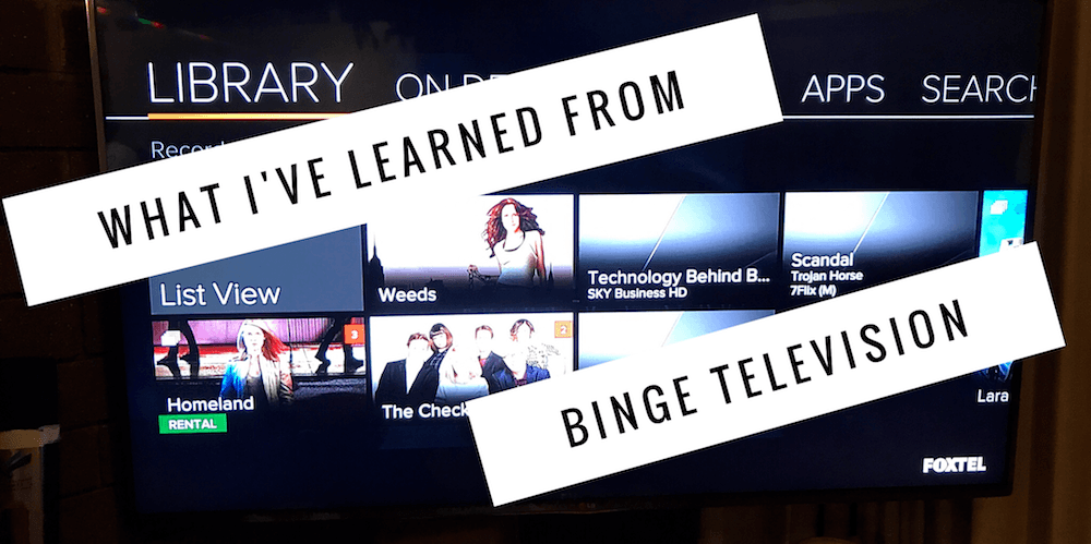 What I've learned from my new found addiction to binge-watching